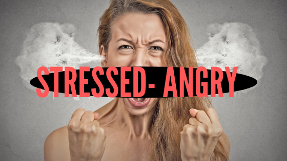 STRESSED ANGRY