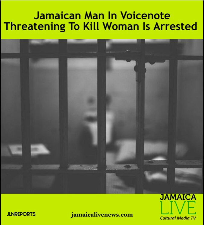 Jamaican man threanting to kill woman COVER
